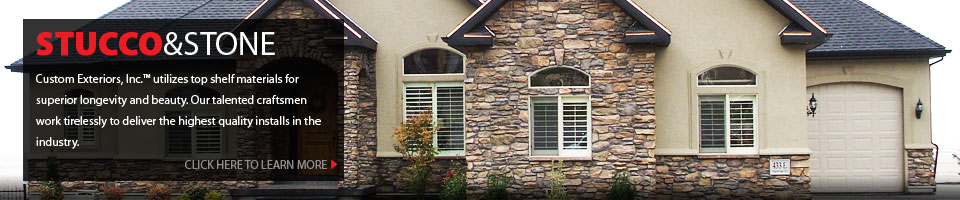 Stucco & Stone | Custom Exteriors, Inc.